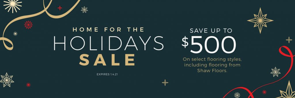 Home For the holiday sale | Vic's Carpet & Flooring