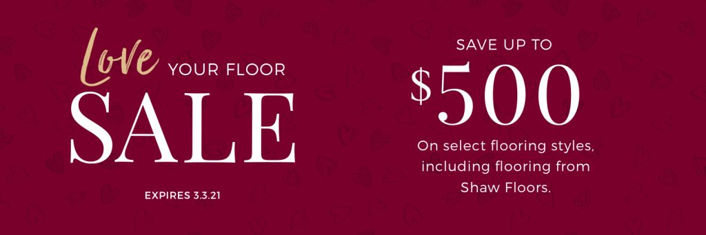 Love Your Floor Sale | Vic's Carpet & Flooring